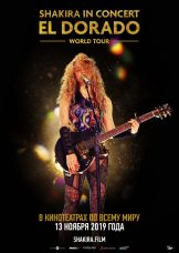 Постер фильма «Shakira In Concert: El Dorado World Tour»